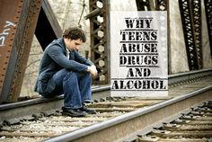 Why Do Teens Abuse Drugs And Alcohol?