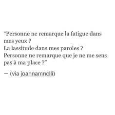 Nan personne ne me remarque plus . Pretty Words, Love Words, Father Quotes, French Quotes, Bad Mood, Mood Quotes, In My Feelings, Sentences, Quotations