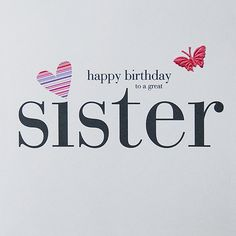 happy birthday sister * happy birthday wishes ; happy birthday wishes for a friend ; happy birthday wishes for him ; happy birthday for him ;
