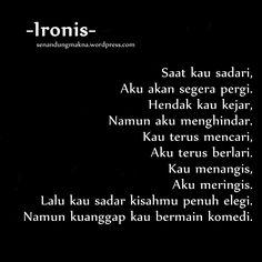Ironis #quotes #puisi #Indonesia #senandungmakna