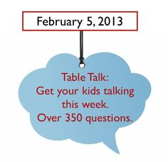 "This week's Table Talk is up: ""If you could be a ghost for a day, who would you have the most fun playing tricks on?"" And over 350 more questions to get conversations flowing with the kids."