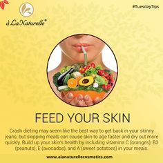 Feed Your Skin  Crash dieting may seem like the best way to get back in your skinny jeans, but skipping meals can cause skin to age faster and dry out more quickly. Build up your skin's health by including vitamins C (oranges), B3 (peanuts), E (avocados), and A (sweet potatoes) in your meals.  #TuesdayTip #skincare #beauty #feelfabulous #rejuvenate #soft #smooth #skin #luxury #relax #refresh #Lookgoodfeelgreat