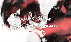 """Tokyo Ghoul Touka """"Even I want to live just like humans"""""""