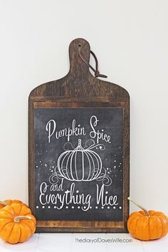 Pumpkin Spice and Everything Nice ***Free Print***