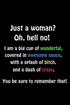 ☮ American Hippie Quotes ~ Just a Woman .. Oh, Hell no!