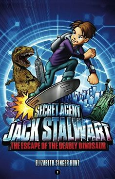 Secret Agent Jack Stalwart: Book 1: The Escape of the Deadly Dinosaur: USA – Books for Kids