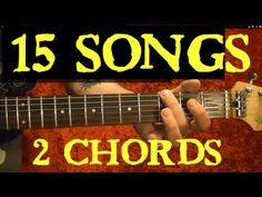 2 CHORDS - 15 EASY SONGS for Beginners!! ( Including The Beatles, Nirvan...