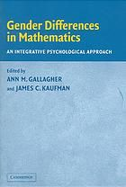 Gender differences in mathematics : an integrative psychological approach