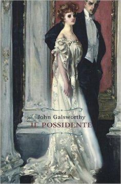 Il possidente - John Galsworty Primo libro di una fortunata saga quella dei Foryte   ...un Forsyte è un uomo che , decisamente, è piuttosto Più che Meno. Lui sa ciò che è buono, sa ciò che è sicuro, e la sua presa su tutto ciò che possiede, donne, case, denaro, reputazione, non importa cosa, è, vedete, ciò che costituisce il suo marchio.