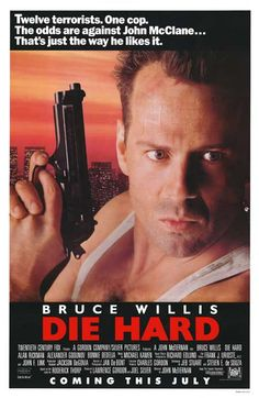 Die Hard (1988) with Bruce Willis and Alan Rickman. Based on the novel Nothing Lasts Forever (1979) by Roderick Thorp.