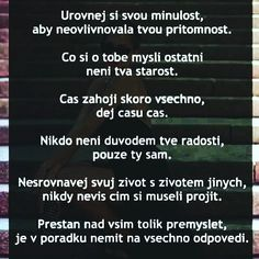 pravda o životě trochu jinak - Hledat Googlem Life Quotes, Positivity, Quote Life, Quotes About Life, Living Quotes, Quotes On Life, Real Life Quotes, Optimism, Life Lesson Quotes