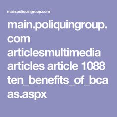 main.poliquingroup.com articlesmultimedia articles article 1088 ten_benefits_of_bcaas.aspx