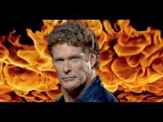 David Hasselhoff-Jump in my car. I think about @Lori Funk when I watch this video haha