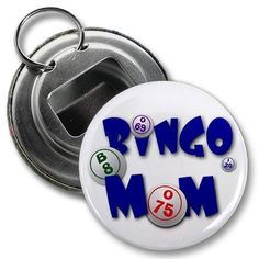 BINGO MOM 2.25 inch Button Style Bottle Opener by Creative Clam. $4.25. This 2.25 inch Button Style Bottle Opener with Key Ring makes a great gift for yourself or someone you know. ~ This artwork can also be featured on some or all of the following products offered by Creative Clam ~ Coffee Mugs | License Plates | Patches | Ornaments | Earrings | Key Chains | Fridge Magnets | Buttons | Pocket Mirrors | Dog Tags | Shoe Tags | Pendants | Zipper Pulls | Bandanas ...