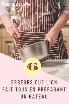 Suivez nos conseils pour ne plus commettre ces 6 erreurs lorsque vous cuisinez des gâteaux. #astuce