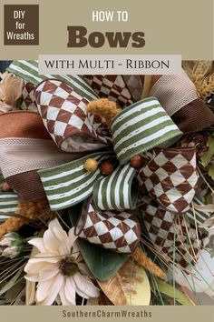 Learn how to make a bow using multiple ribbons.  Julie Siomacco, from Southern Charm Wreaths, guides you through step by step instructions as well as a VIDEO demonstration.  You will also see 9 ways to Make a bow!
