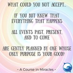 WOW... - Course In Miracles excerpt http://www.the-course-in-miracles.com/freecourse