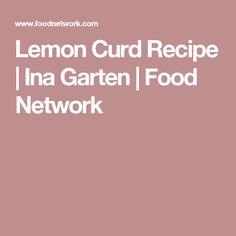 Lemon Curd Recipe | Ina Garten | Food Network