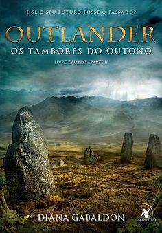 Outlander: Os Tambores do Outono (Parte II) (Drums of autumm) - Diana Gabaldon - #Resenha | OBLOGDAMARI.COM