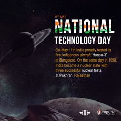 "National Technology Day: On May 11th India proudly tested its first indigenous aircraft ""Hansa-3"" at Bangalore. On the same day in 1998, India became a nuclear state with three successful nuclear tests at Pokhran, Rajasthan ‪#‎NationalTechnologyDay‬ ‪#‎ImperiaStructures‬"