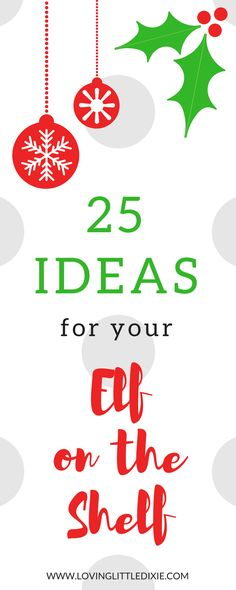 25 Ideas for Your Elf on the Shelf | Loving Little Dixie