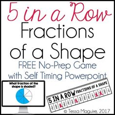 5 in a Row is a fun, fast paced game that builds students' fluency with needed math skills. Students review recognizing fractions of a shape in this fun version!