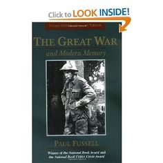 The Great War and Modern Memory -- Paul Fussell