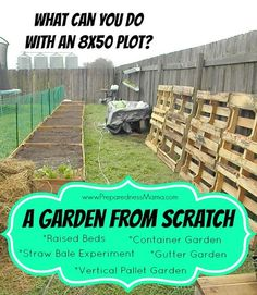PreparednessMama is creating a garden from scratch. See how she is using gutters, raised beds, straw bales, pallets and containers to plan a garden for her family   PreparednessMama