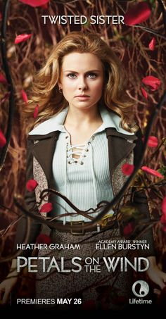 Lifetime Movie | Petals on the Wind Cathy Dollanganger poster played by Rose McIver | May 26th