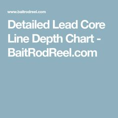 Detailed Lead Core Line Depth Chart - BaitRodReel.com