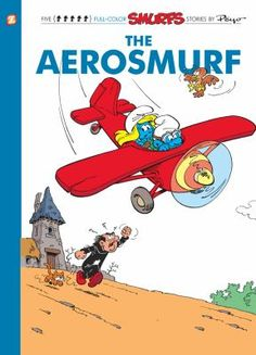 "The aerosmurf : a Smurfs graphic novel,by Peyo. (Papercutz,2013). In ""The Aerosmurf,"" the Flying Smurf must use his new flying machine to rescue Smurfette from Gargamel."