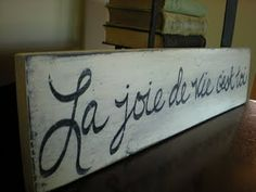 The Joy Of Life Is YOU French Sign For The Craft Room