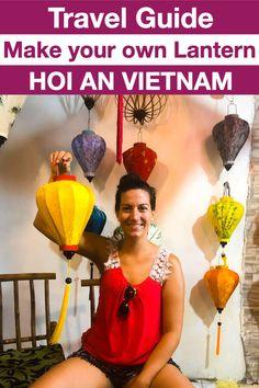 Lantern Workshop in Hoi An - Take home a unique Vietnam Souvenir Budget Travel, Travel Tips, Vietnam Travel Guide, Responsible Travel, Hoi An, The Locals, Fun Facts, Lanterns, Workshop