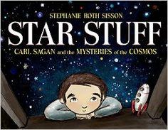 Star Stuff: Carl Sagan and the Mysteries of the Cosmos: Stephanie Roth Sisson: 9781596439603: Amazon.com: Books