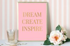 Pink and gold print, Gold Foil Print, Typography Poster, Dream, Create, Inspire, Pink Wall Decor, Inspirational Art, Wisdom Quote by PrintsbyPhetssy on Etsy