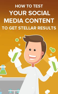 How to Test Your Social Media Content to Get Stellar Results