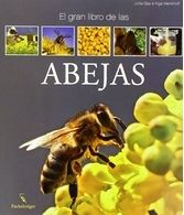 EL GRAN LIBRO DE LAS ABEJAS. Gay, Jutta; Menkhoff, Inga.  Visión general sobre distintas cuestiones, desde la estructura de una colmena y su evolución a lo largo del año hasta las propiedades terapéuticas de la miel, pasando por la enorme relevancia de las abejas para el medio ambiente y la naturaleza. Más en http://zaragozaciudad.net/docublogambiental/2014/112701-el-libro-de-la-semana-el-gran-libro-de-las-abejas.php
