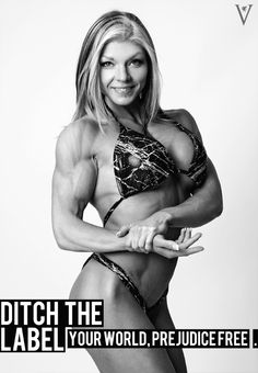 Ditch the Label: campaign for equality and a world without prejudice. Summer 2012 campaign: bodybuild, bodybuilder, muscle, fitness, protein, woman, inspirational, athlete, sport, stereotype, ditch the label