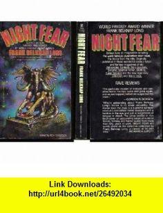 Night Fear Frank Belknap Long ,   ,  , ASIN: B001IHDLK0 , tutorials , pdf , ebook , torrent , downloads , rapidshare , filesonic , hotfile , megaupload , fileserve