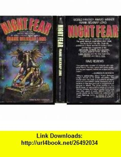 Night Fear Frank Belknap Long ,   ,  , ASIN: B001IHDLK0 , tutorials , pdf , ebook , torrent , downloads , rapidshare , filesonic , hotfile , megaupload , fileserve