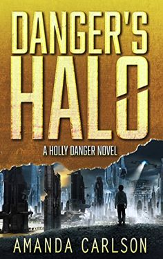 Danger's Halo: (Holly Danger Book 1) by Amanda Carlson