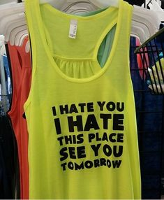 I Hate You I Hate This Place See You Tomorrow Shirt - Crossfit Tank Top Funny - Constantly Varied Gear: Tomorrow Shirt, Crossfit Tank Tops, Funny Workout Shirt, Workout Tank Top, Crossfit Tanks Funny Tank Tops, Funny Shirts, Top Funny, Workout Attire, Workout Wear, Crossfit Tank Tops, Workout Tanks, Funny Workout, Funny Gym