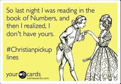 Christian pick up lines | Christian Funny Pictures - A time to laugh