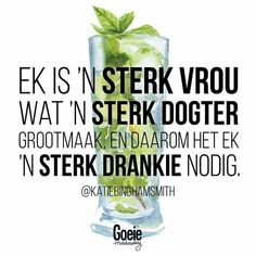 Strong Girls, Strong Women, Strong Drinks, Afrikaans, Sayings, Funny, Quotes, Gift Ideas, Quotations