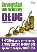 Inwestuj we własny dług / Sławomir Śniegocki