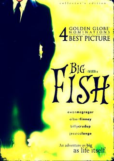 """""""There are some fish that cannot be caught. It's not that they're faster or stronger than other fish. They're just touched by something extra,"""" Edward Bloom, Big Fish (2003)."""