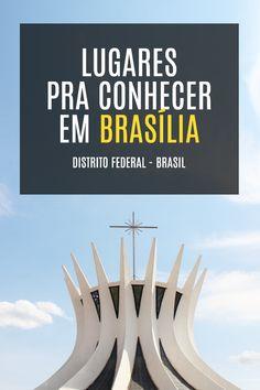 Dicas de lugares pra conhecer em Brasília - Distrito Federal - Brasil