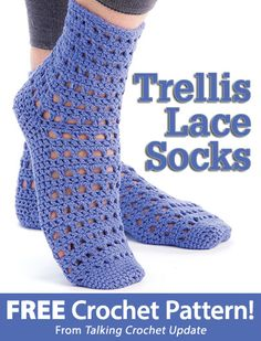 Trellis Lace Socks Download from Talking Crochet newsletter. Click on the photo to access the free pattern. Sign up for this free newsletter here: AnniesEmailUpdates.com.