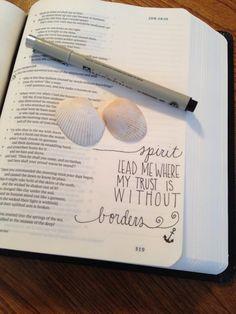 "Spirit lead me where my trust is without borders - Hillsong United ""Oceans"" [credit to H. Scripture Doodle, Scripture Art, Bible Art, Job Bible, Faith Bible, Bibel Journal, Journal Inspiration, Daily Inspiration, Journal Ideas"