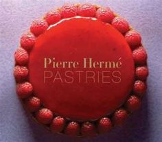 Le roi du sucre: Pierre Hermé launches PASTRIES. French Pastry chef ...